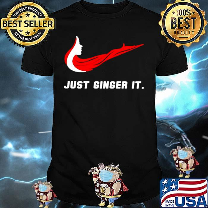 Just Ginger It Woman Shirt