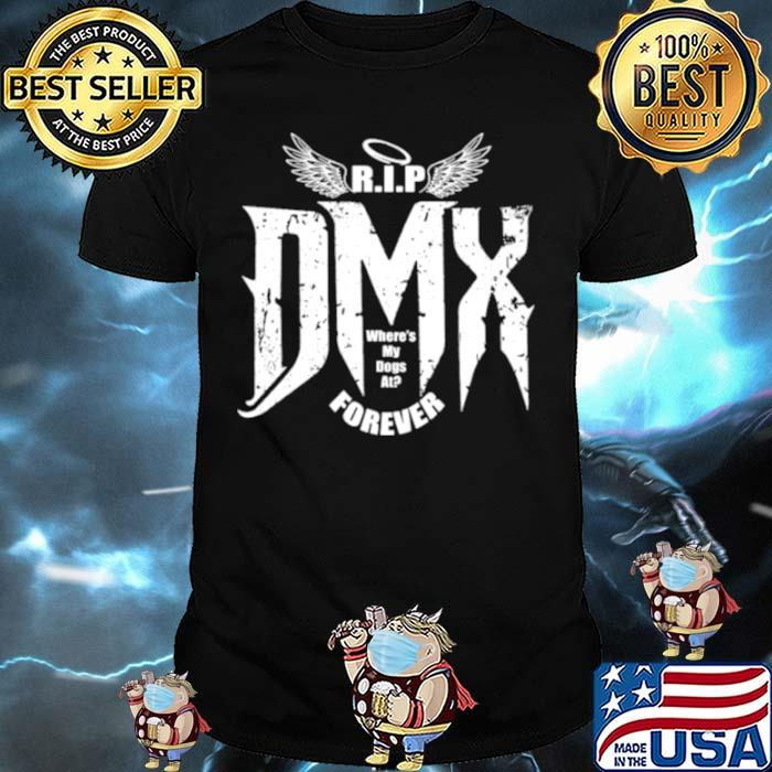 Rip Dmx Where My Dogs At Forever Angels Shirt