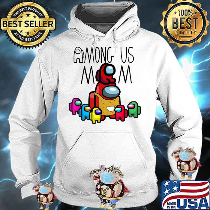 Among Us Mom mother day Shirt Hoodie