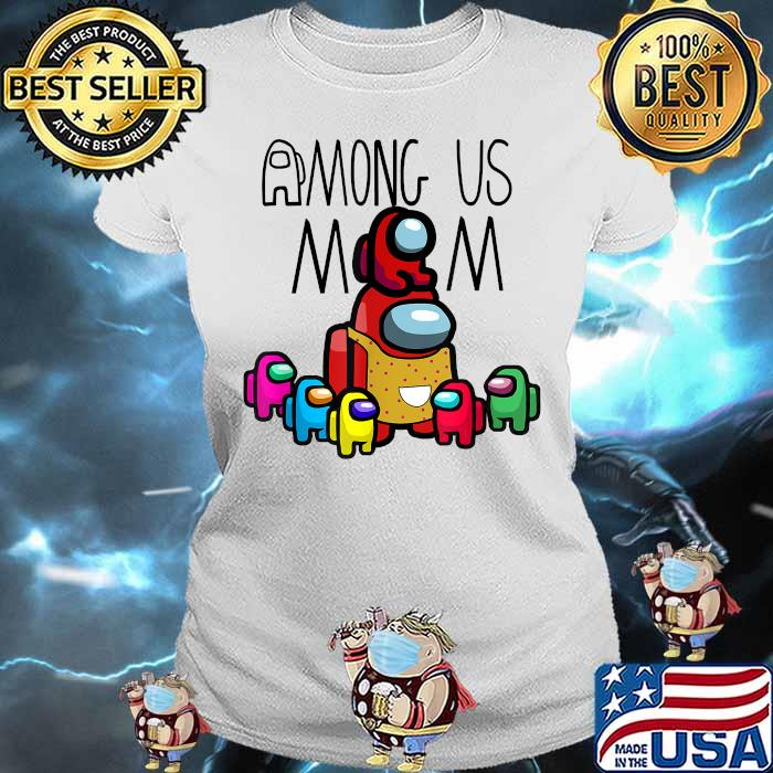 Among Us Mom mother day Shirt Ladies tee