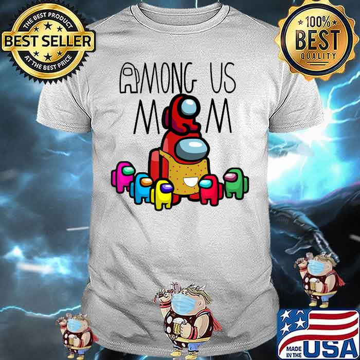 Among Us Mom mother day Shirt