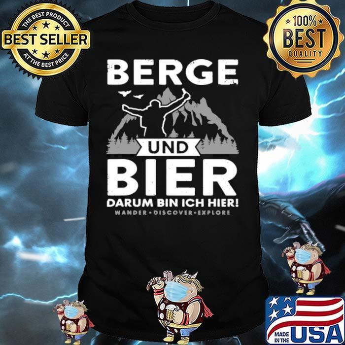 Berge Und Bier Darum Bin Ich Hier Wandern Alpen Hütten Berg T shirt