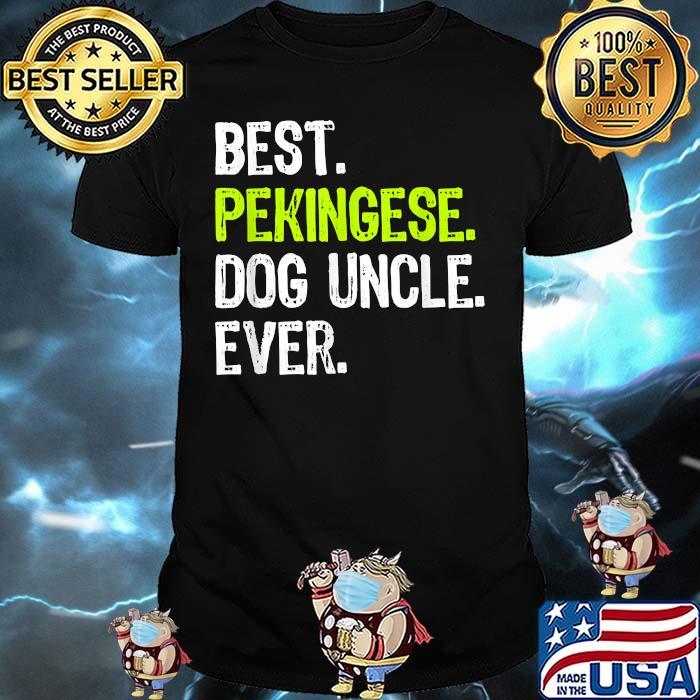 Best Pekingese Dog Uncle Ever Shirt