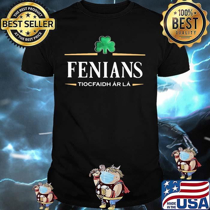 Fenians Tiocfaidh Ar La Irish Patrick Day Shirt