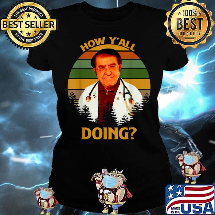 How Y'All Doin Dr Younan Nowzaradan Vintage Shirt Ladies tee