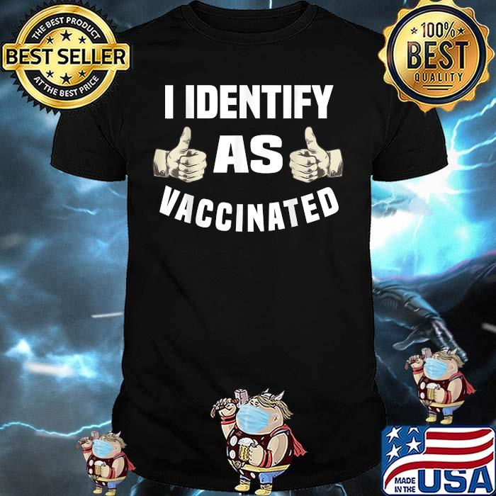 I Identify As Vaccinated Politically Shirt