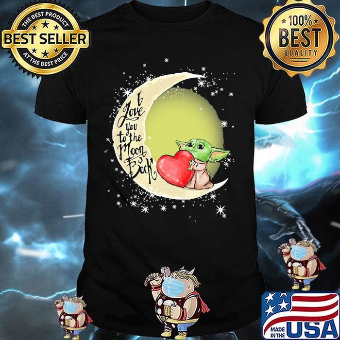 I Love You To The Moon Back Yoda Shirt
