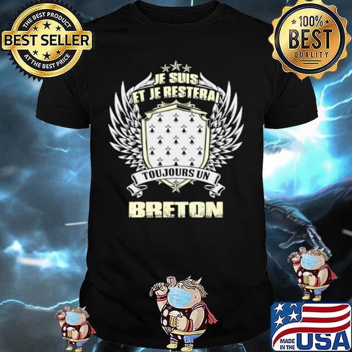 Je Suis Et Je Resterai Toujours Un Breton shirt
