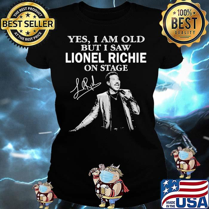 Yes I Am Old But I Saw Lionel Richie On Stage Signature Shirt Ladies tee