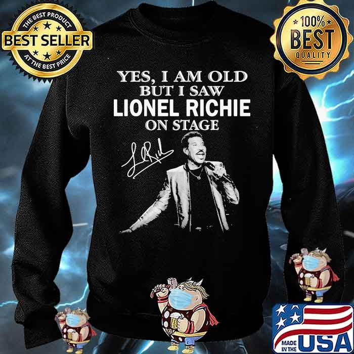 Yes I Am Old But I Saw Lionel Richie On Stage Signature Shirt Sweater