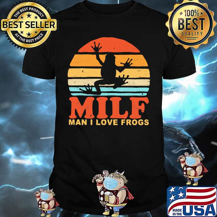 MILF Man I Love Frogs Vintage Shirt