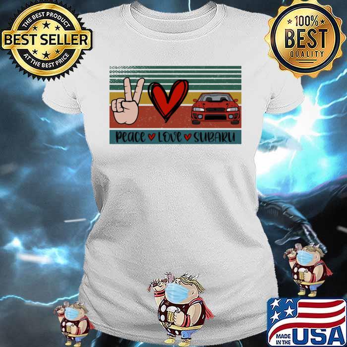 Peace Love And Subaru Vintage Shirt Ladies tee