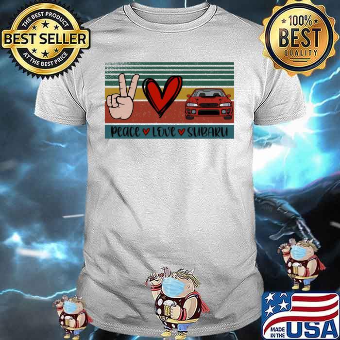 Peace Love And Subaru Vintage Shirt